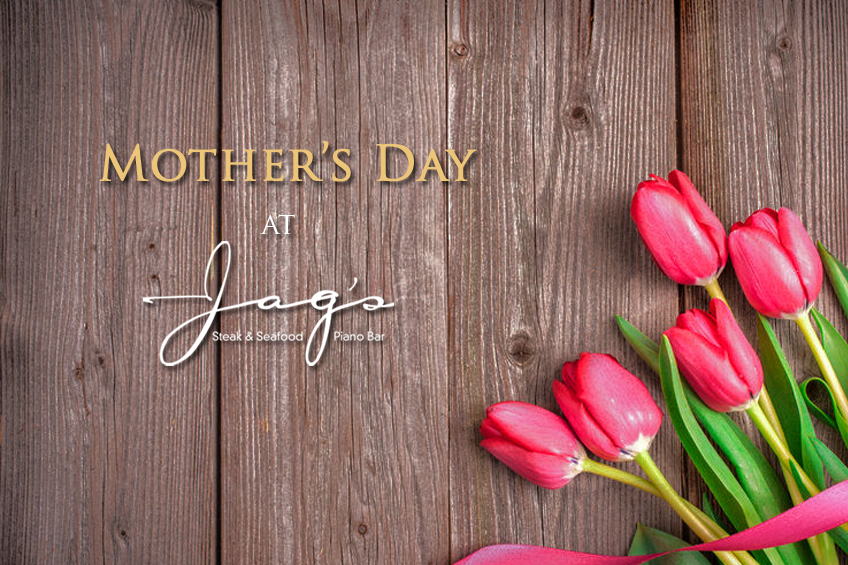 Enjoy Mother's Day with Jag's